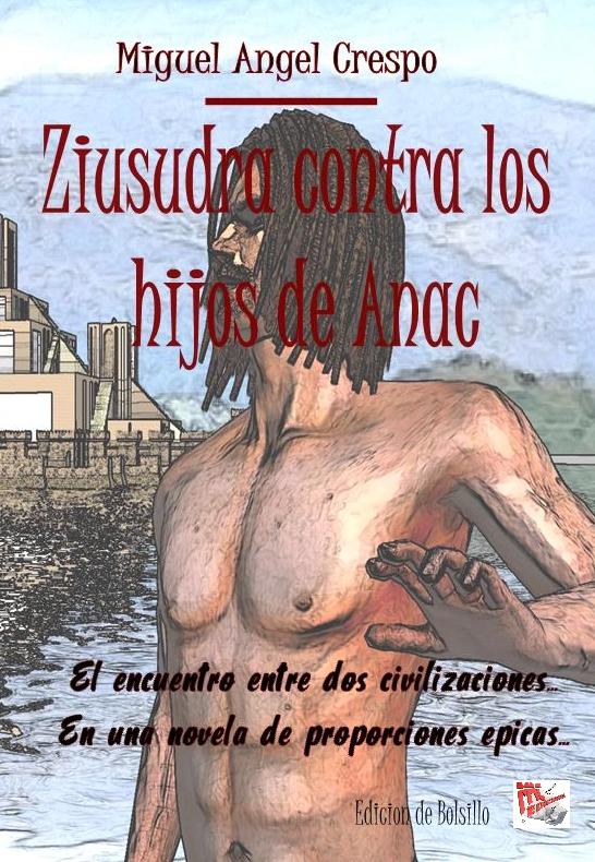 Ziusudra contra los hijos de Anac de Miguel Angel Crespo
