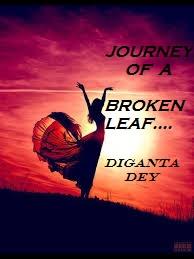 'JOURNEY OF A BROKEN LEAF'---LOVE POEMS BY DIGANTA