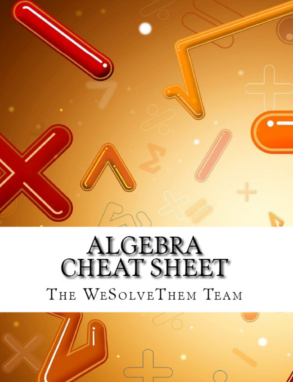 college algebra cheat sheet Beginning algebra: real numbers, algebraic expressions, linear equations & graphs by william r parks english | jan cheat sheets and other books by the wesolvethemcom team are designed for the modern college student we focus on the material that is actually in the courses, give pointers.