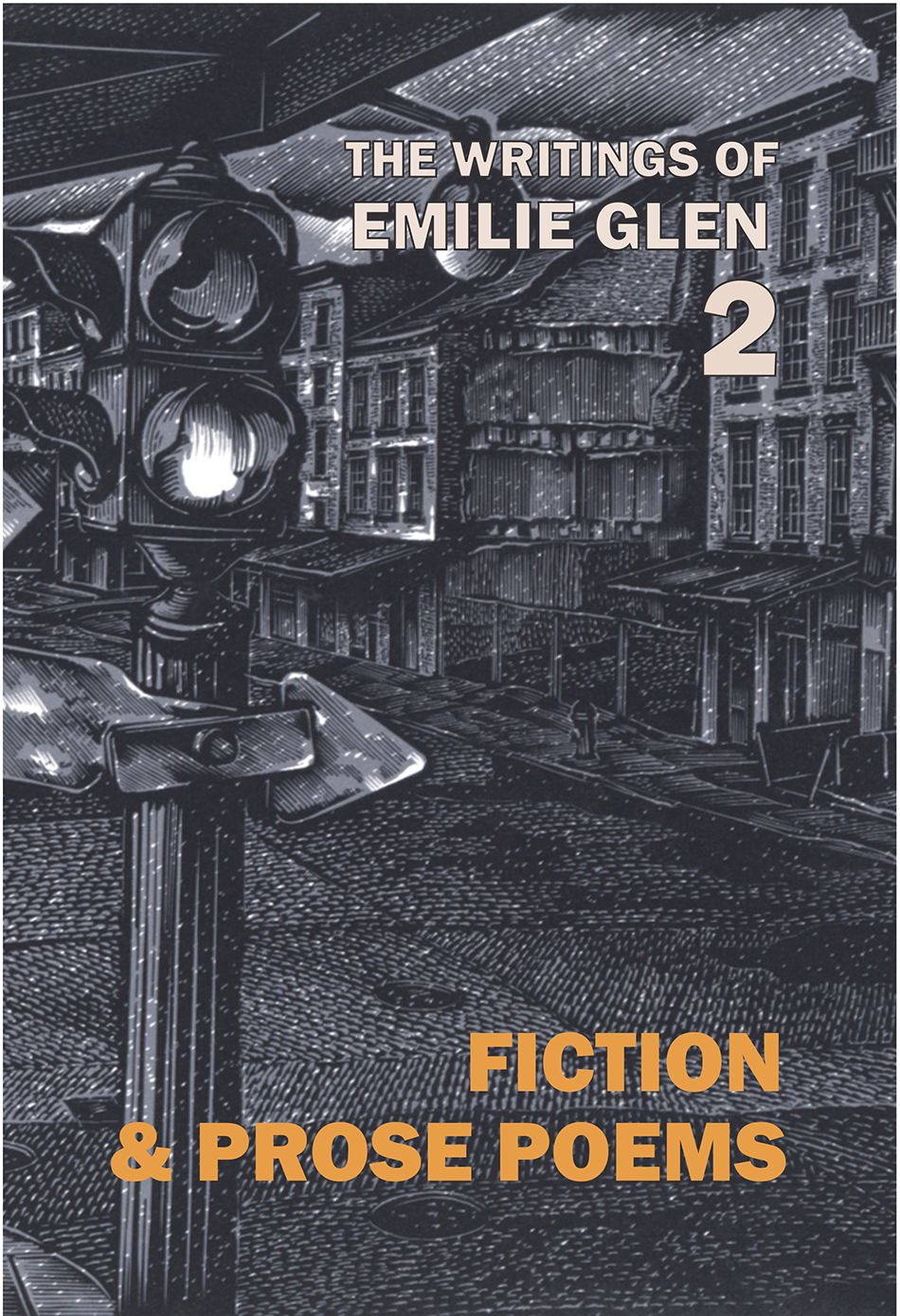 The Writings Of Emilie Glen 2: Fiction And Prose Poems