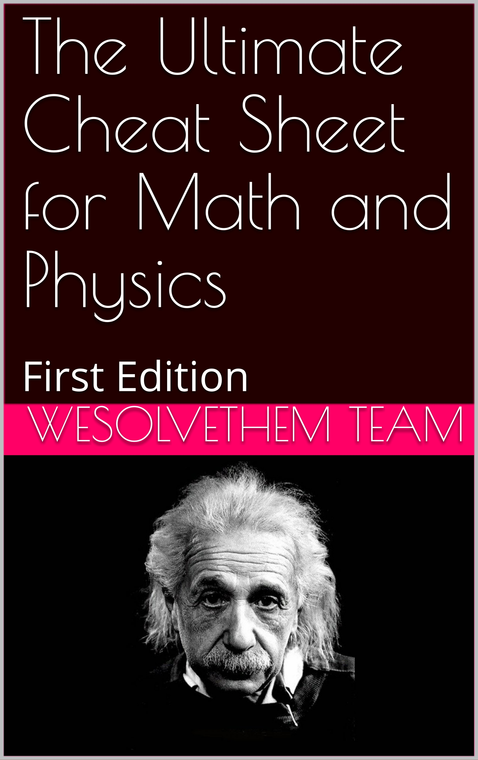 The Ultimate Cheat Sheet for Math and Physics