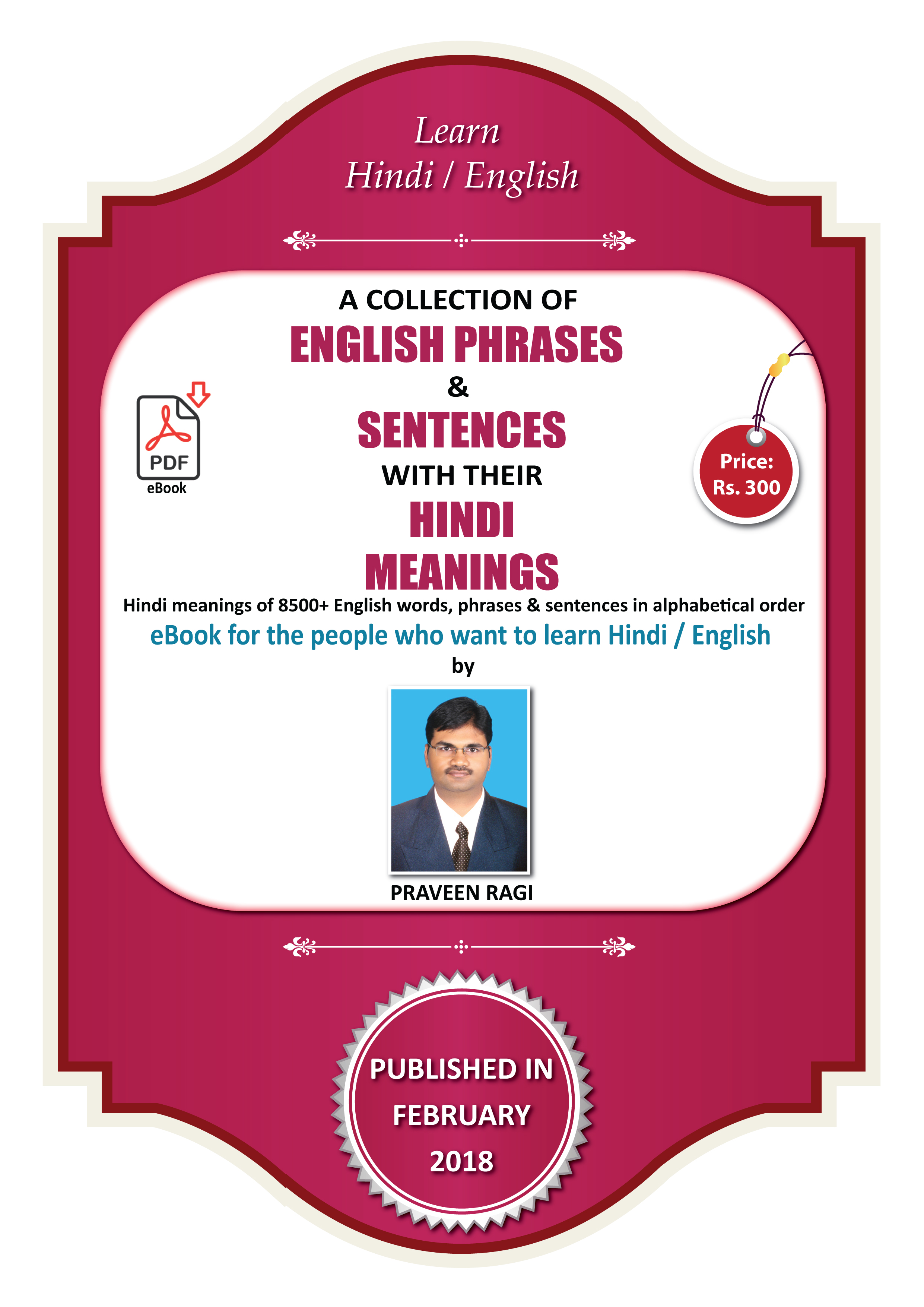 A COLLECTION OF ENGLISH PHRASES & SENTENCES WITH THEIR HINDI MEANINGS  (Learn Hindi / English) - BY PRAVEEN RAGI - eBook