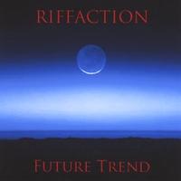 Riffaction - Future Trend