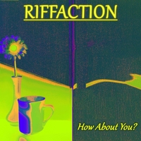 Riffaction How About You
