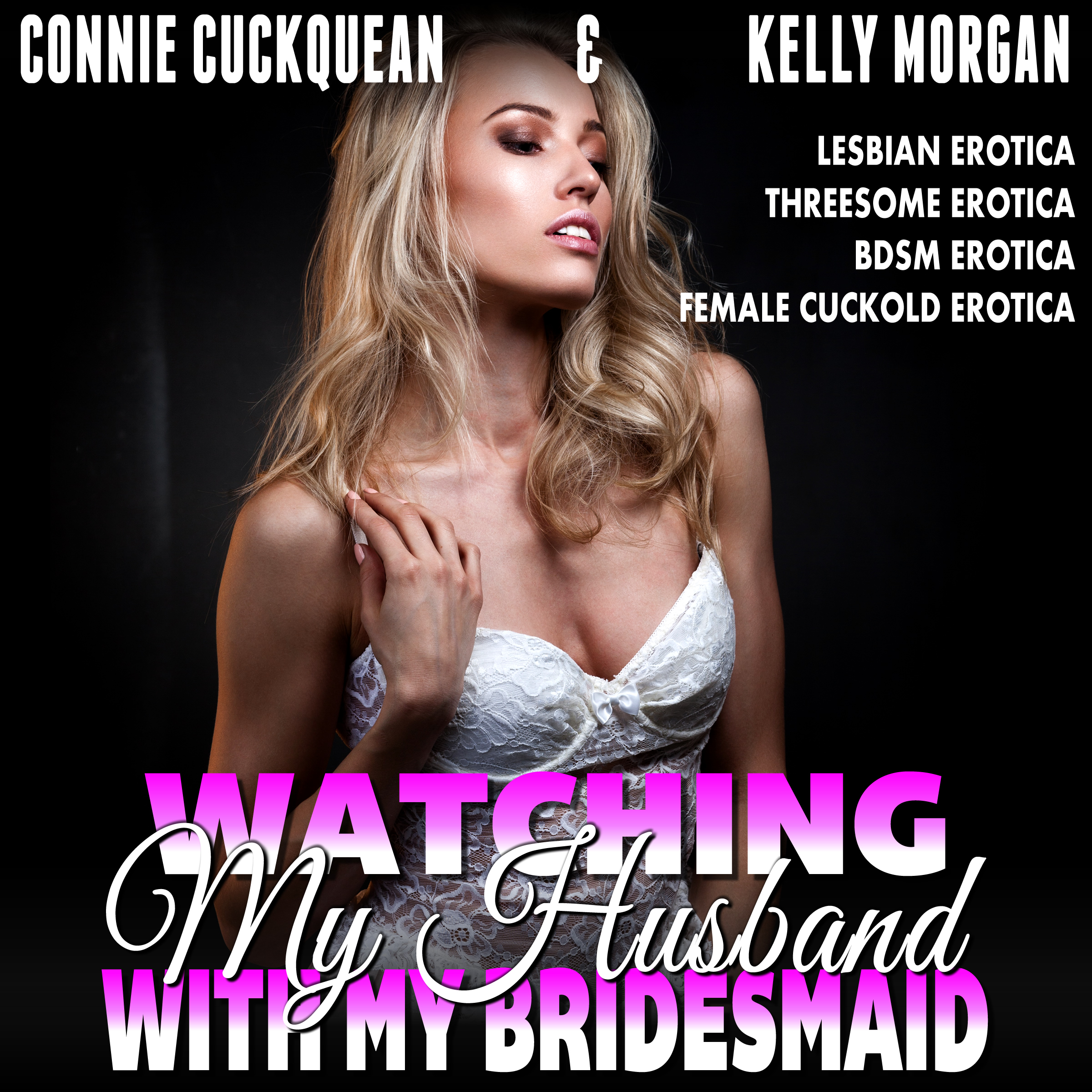 Watching My Husband With My Own Bridesmaid! : Cuckqueans 6