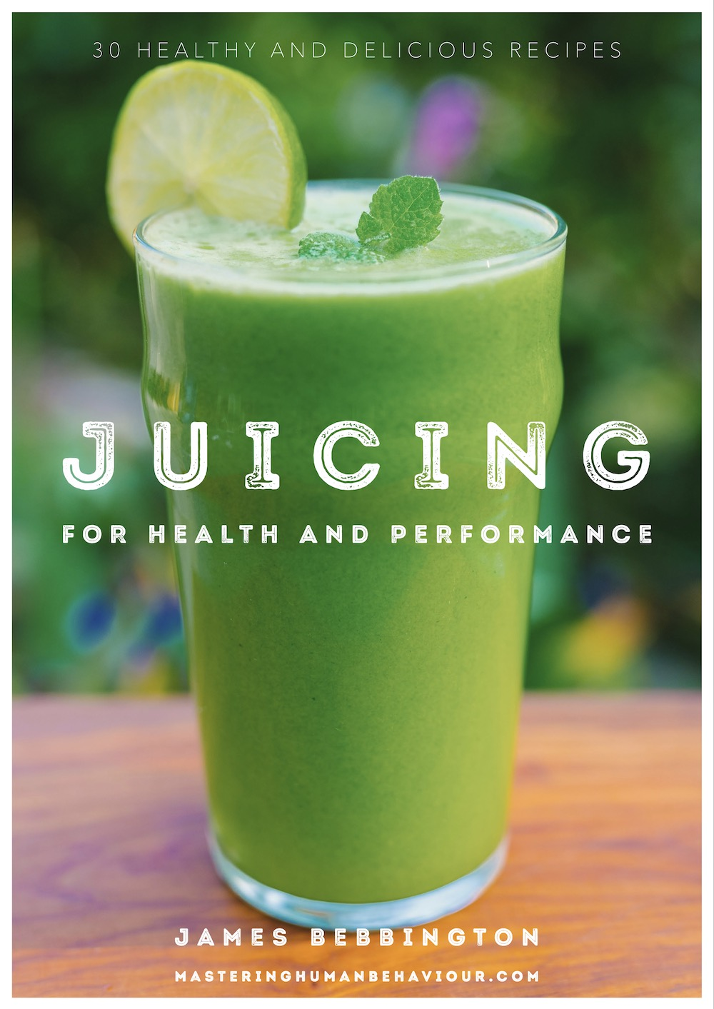 Juicing For Health And Performance By James Bebbington Payhip
