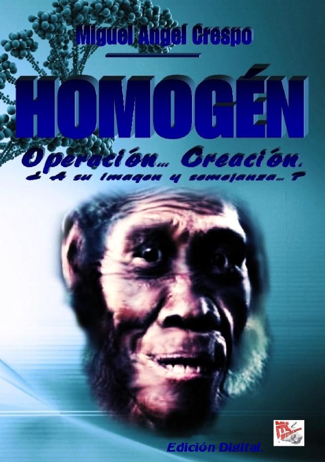 HOMOGÉN - Operación... Creación. De... Miguel Angel Crespo