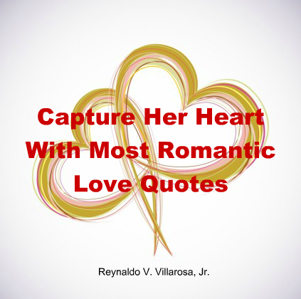 Capture Her Heart With Most Romantic Love Quotes Payhip