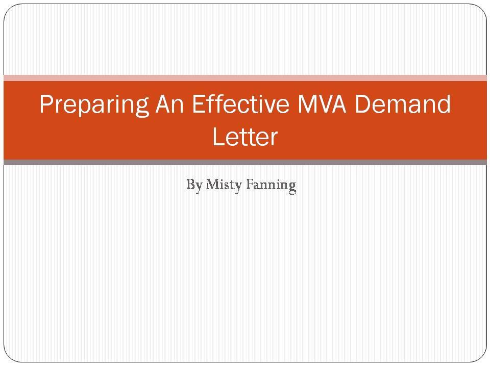 Preparing An Effective MVA Demand Letter