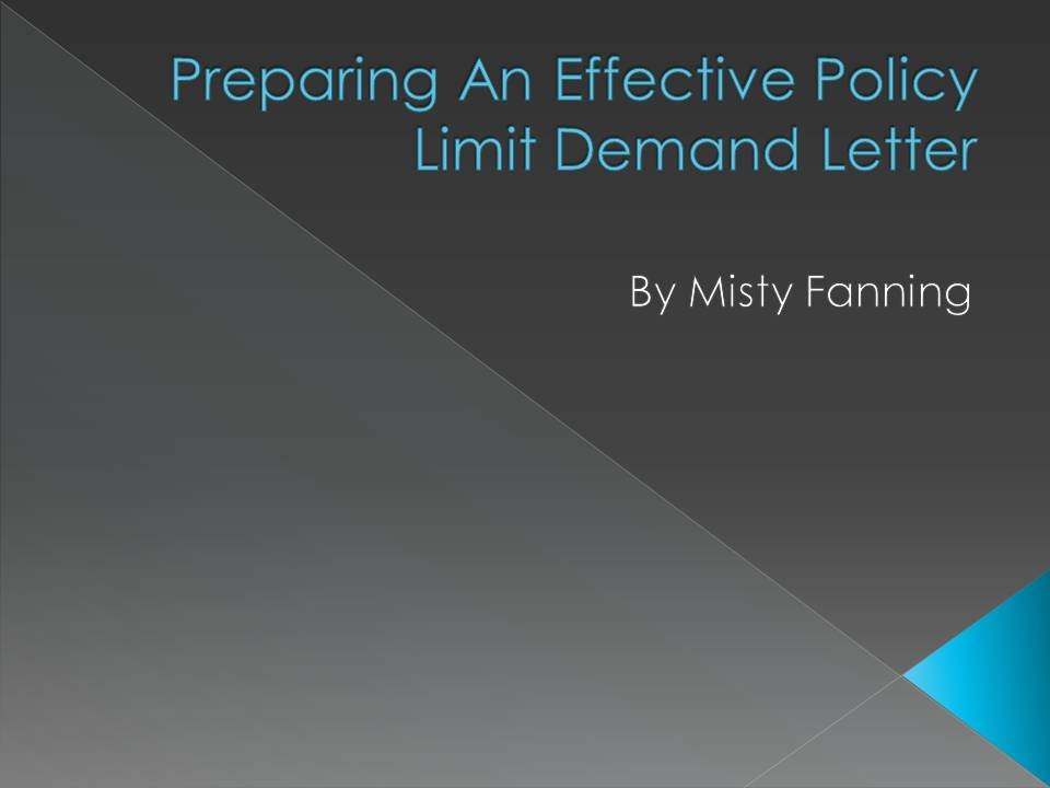 Preparing An Effective Policy Limit Demand Letter